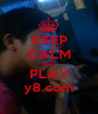 KEEP CALM AND PLAY y8.com - Personalised Poster A1 size