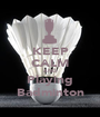 KEEP CALM AND Playing Badminton - Personalised Poster A1 size