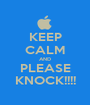 KEEP CALM AND PLEASE KNOCK!!!! - Personalised Poster A1 size