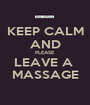 KEEP CALM AND PLEASE LEAVE A  MASSAGE - Personalised Poster A1 size