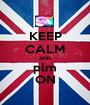 KEEP CALM AND plm ON - Personalised Poster A1 size