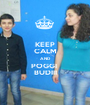 KEEP CALM AND POGGI  BUDIII - Personalised Poster A1 size