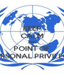 KEEP CALM AND POINT OF PERSONAL PRIVILEGE - Personalised Poster A1 size