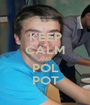 KEEP CALM AND POL POT - Personalised Poster A1 size