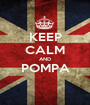 KEEP CALM AND POMPA  - Personalised Poster A1 size