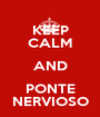 KEEP CALM AND PONTE NERVIOSO - Personalised Poster A1 size