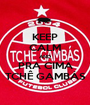 KEEP CALM AND PRA CIMA TCHÊ GAMBÁS - Personalised Poster A1 size