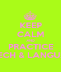 KEEP CALM AND PRACTICE SPEECH & LANGUAGE - Personalised Poster A1 size