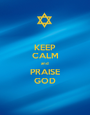 KEEP CALM and PRAISE GOD - Personalised Poster A1 size