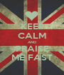 KEEP CALM AND PRAISE ME FAST - Personalised Poster A1 size