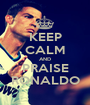 KEEP CALM AND PRAISE RONALDO - Personalised Poster A1 size