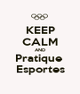 KEEP CALM AND Pratique  Esportes - Personalised Poster A1 size