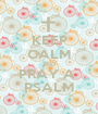 KEEP CALM AND PRAY A  PSALM - Personalised Poster A1 size