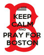 KEEP CALM AND PRAY FOR BOSTON - Personalised Poster A1 size
