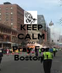KEEP CALM AND Pray For Boston ! - Personalised Poster A1 size