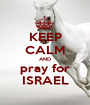 KEEP CALM AND pray for ISRAEL - Personalised Poster A1 size