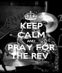 KEEP CALM AND PRAY FOR THE REV  - Personalised Poster A1 size