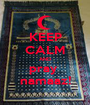 KEEP CALM AND pray  namaaz! - Personalised Poster A1 size