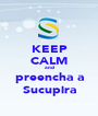 KEEP CALM and preencha a Sucupira - Personalised Poster A1 size