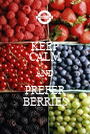 KEEP CALM AND PREFER BERRIES - Personalised Poster A1 size
