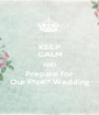 KEEP CALM AND Prepare for Our F*¢#!* Wedding - Personalised Poster A1 size