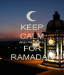 KEEP CALM AND PREPARE FOR RAMADAN - Personalised Poster A1 size