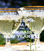 KEEP CALM AND PREPARE NEW YEAR EVE - Personalised Poster A1 size