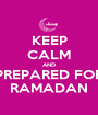 KEEP CALM AND PREPARED FOR RAMADAN - Personalised Poster A1 size