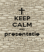 KEEP CALM AND presentatie  - Personalised Poster A1 size