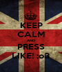KEEP CALM AND PRESS LIKE! ;o3 - Personalised Poster A1 size