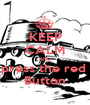 KEEP CALM AND press the red  Button - Personalised Poster A1 size
