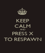 KEEP CALM AND PRESS X TO RESPAWN - Personalised Poster A1 size