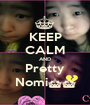 KEEP CALM AND Pretty Nomi^^ - Personalised Poster A1 size