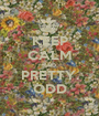 KEEP CALM AND PRETTY. ODD - Personalised Poster A1 size