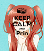 KEEP CALM AND Prin  - Personalised Poster A1 size
