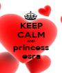 KEEP CALM AND princess esra - Personalised Poster A1 size
