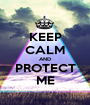 KEEP CALM AND PROTECT ME - Personalised Poster A1 size