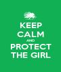 KEEP CALM AND PROTECT THE GIRL - Personalised Poster A1 size