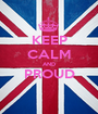 KEEP CALM AND PROUD  - Personalised Poster A1 size