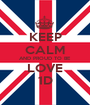 KEEP CALM AND PROUD TO BE LOVE 1D - Personalised Poster A1 size