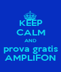 KEEP CALM AND prova gratis AMPLIFON - Personalised Poster A1 size