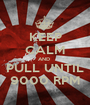 KEEP CALM AND  PULL UNTIL 9000 RPM - Personalised Poster A1 size