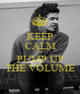 KEEP CALM AND PUMP UP THE VOLUME - Personalised Poster A1 size