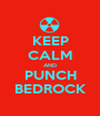 KEEP CALM AND PUNCH BEDROCK - Personalised Poster A1 size