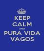 KEEP CALM AND PURA VIDA VAGOS - Personalised Poster A1 size