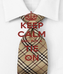 KEEP CALM AND PUT A TIE ON - Personalised Poster A1 size