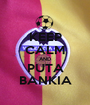 KEEP CALM AND PUTA BANKIA - Personalised Poster A1 size