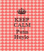 KEEP CALM AND Putin Huylo  - Personalised Poster A1 size