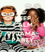 KEEP CALM AND PYJAMA  PARTY - Personalised Poster A1 size