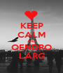 KEEP CALM AND QENDRO LARG - Personalised Poster A1 size